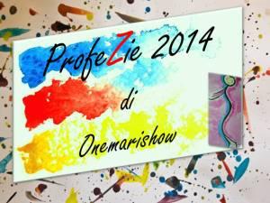 Le ProfeZie 2014 di Onemarishow